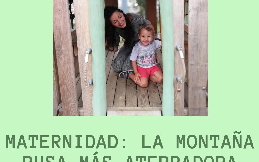 MATERNIDAD: LA MONTAÑA RUSA MÁS ATERRADORA